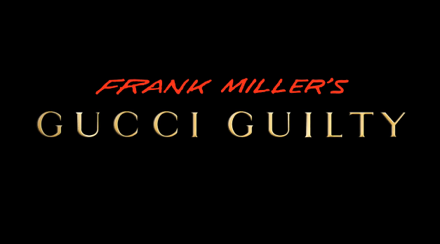 "Frank Miller's ""Gucci Guilty"" Trailer"