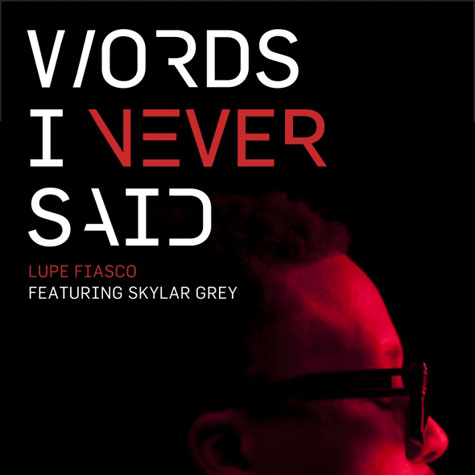 Lupe Fiasco Words I Never Said Skylar Grey