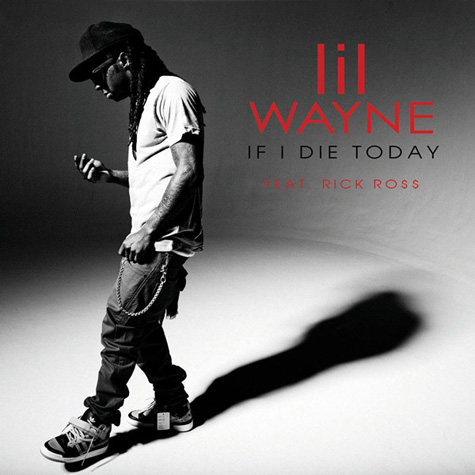 Lil Wayne If I Die Today