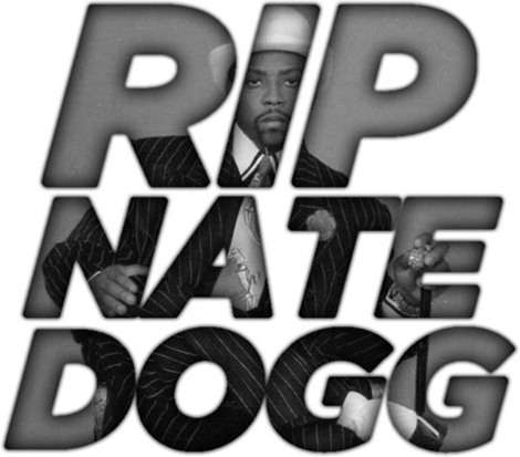 nate dogg rest in peace. Nate Dogg#39;s voice is/was the