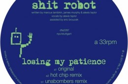 Shit Robot Losing My Patience Hot Chip Remix