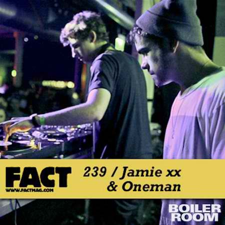 Jamie xx Oneman Fact Mix 239