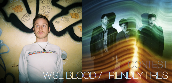 Win Tickets to Wise Blood Friendly Fires in Toronto