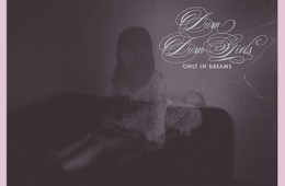 "Dum Dum Girls ""Coming Down"" Only In Dreams"