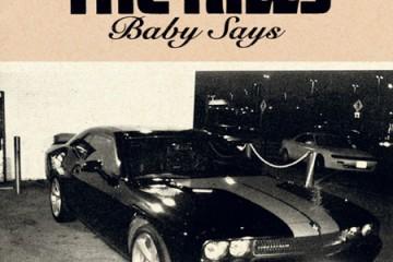 The Kills Baby Says