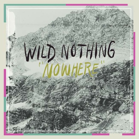 Wild Nothing Nowhere