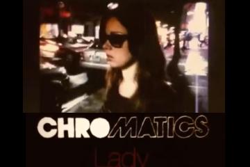 Chromatics Lady Video