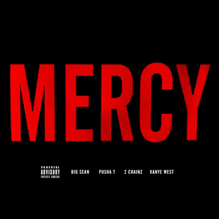 Kanye West Pusha T Big Sean 2Chainz Mercy