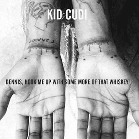 Kid Cudi Dennis Hook Me Up With Some More Of That Whiskey