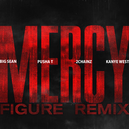 "Mixed | Kanye West ""Mercy (Figure Remix)"""