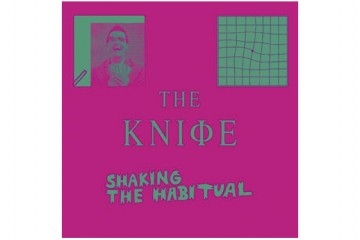 The Knife Shaking The Habitual