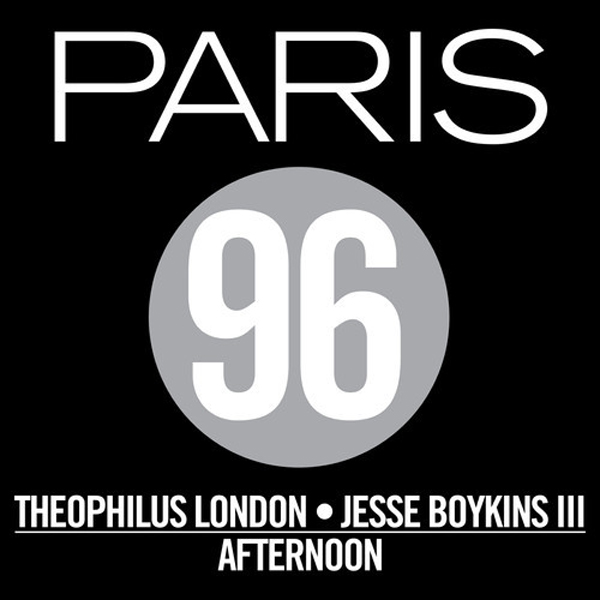 Paris 96 Theophilus London Jesse Boykins III Afternoon