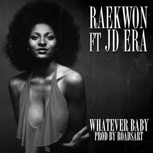 Raekwon Whatever Baby JD ERA