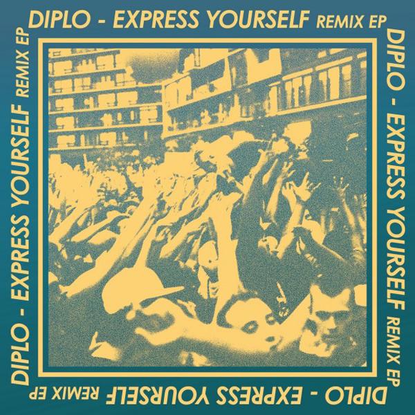 Diplo Express Yourself Remix EP