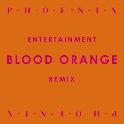Phoenix Entertainment Blood Orange Remix