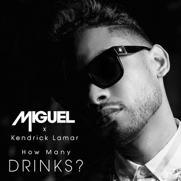 Miguel How Many Drinks Remix Kendrick Lamar