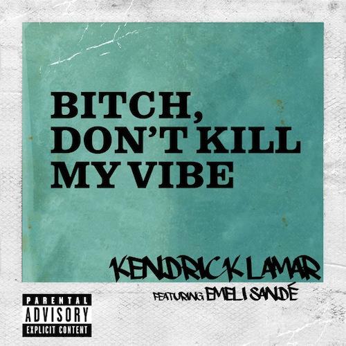 kendrick-lamar-dont-kill-my-vibe-remix (1)