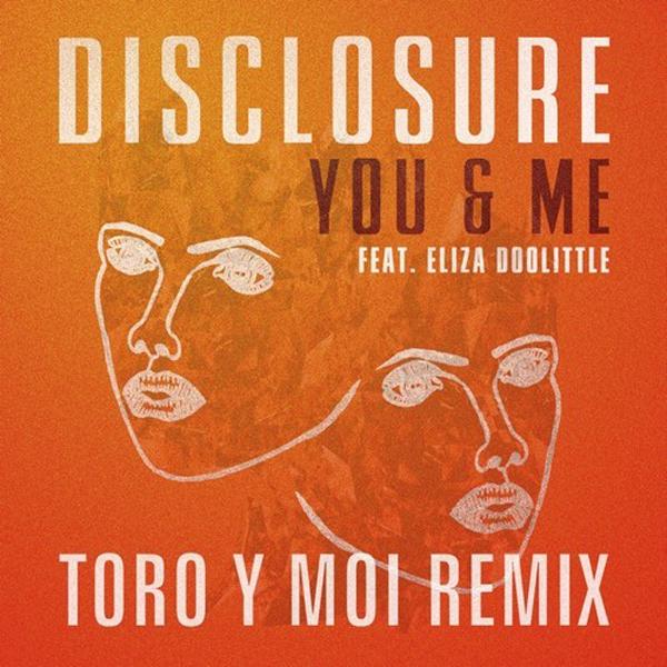 Disclosure You Me Eliza Doolittle Toro y Moi remix