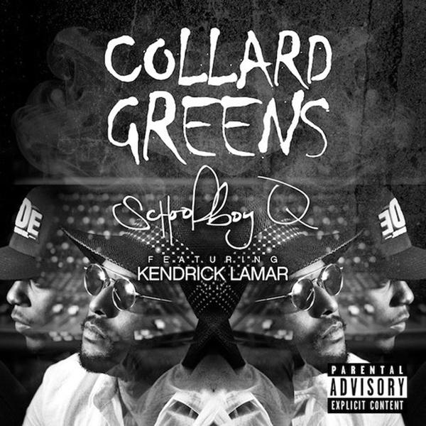 ScHoolboy Q Collard Greens Kendrick Lamar