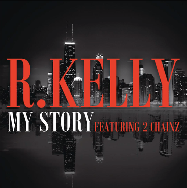 R Kelly My Story 2 Chainz