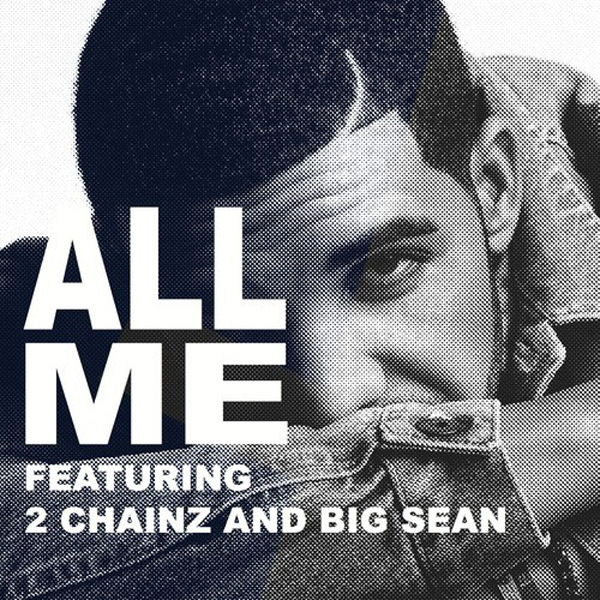 Drake All Me 2 Chainz Big Sean