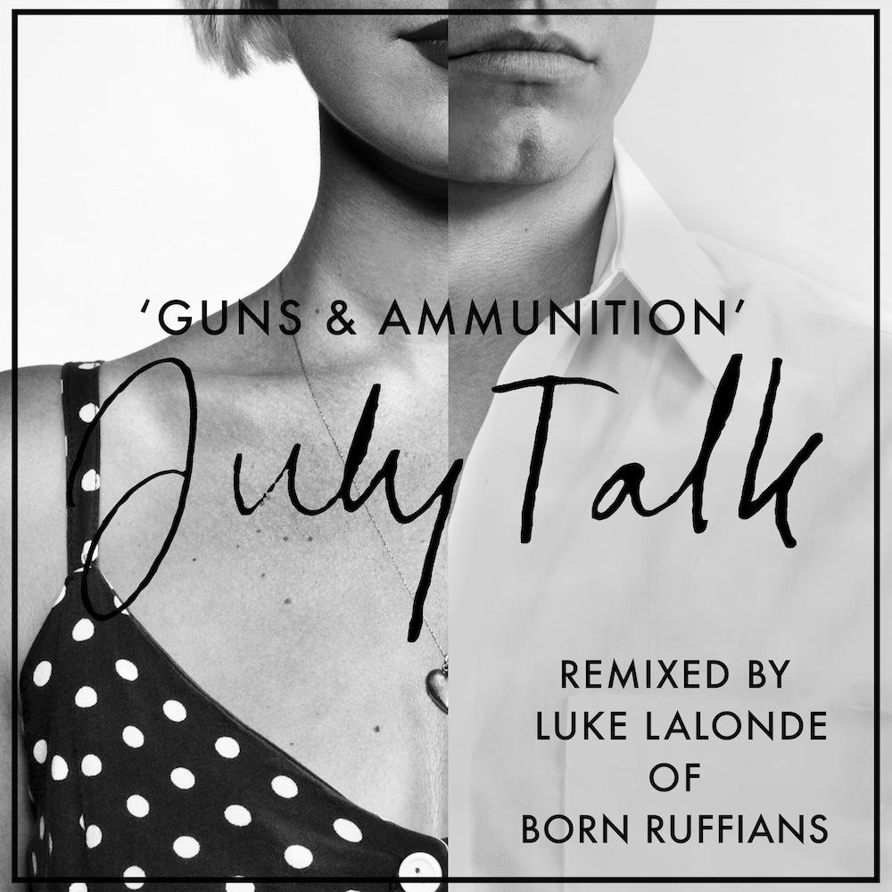 July Talk Guns & Ammunition