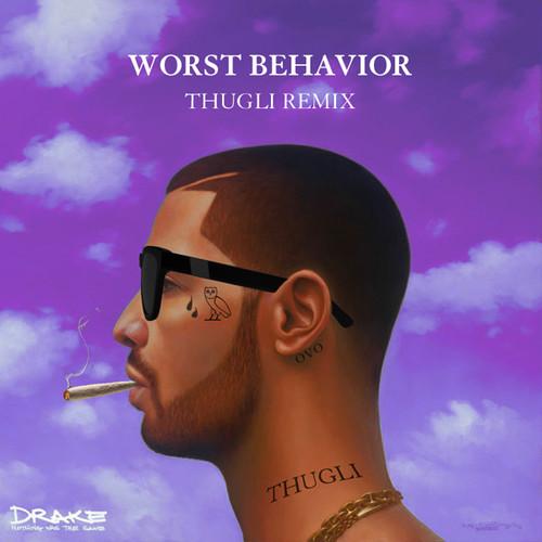 Drake Worst Behavior THUGLI Remix