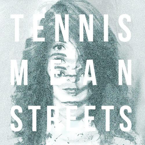 Tennis Mean Streets