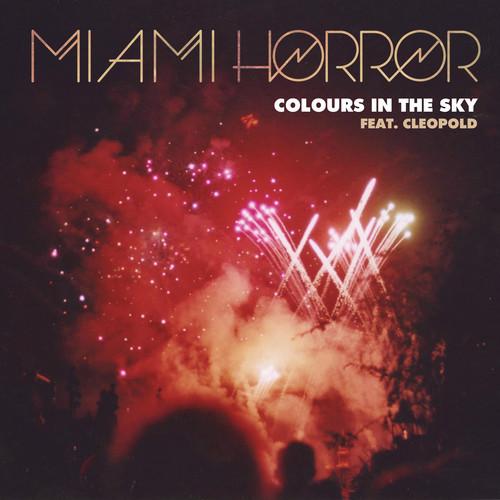 Miami Horror Colours In The Sky Cleopold