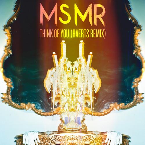 MSMR Think Of You (HAERTS Remix)