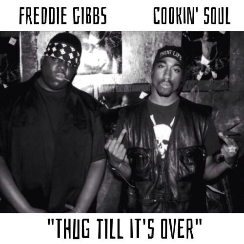 Freddie Gibbs Thug Till Its Over