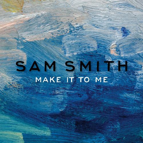 Sam Smith Make It To me