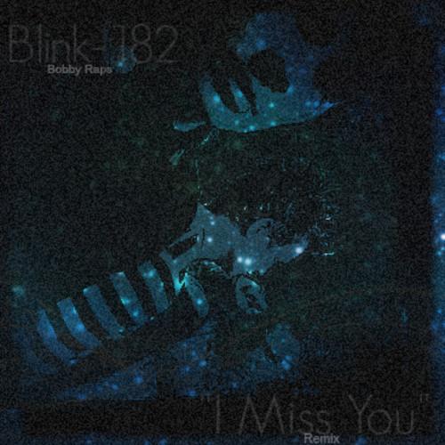 blink-182-i-miss-you-bobby-raps-remix