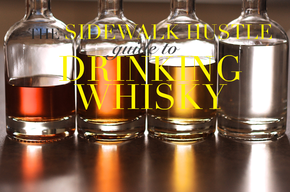Sidewalk Hustle Guide To Whisky