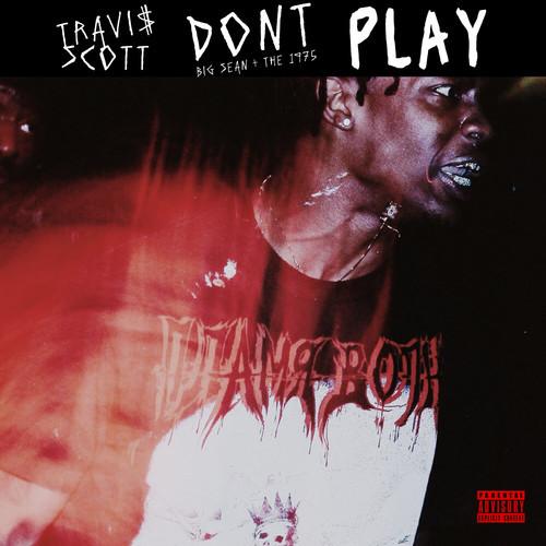 Travis Scott Big Sean The 1975 Don't Play