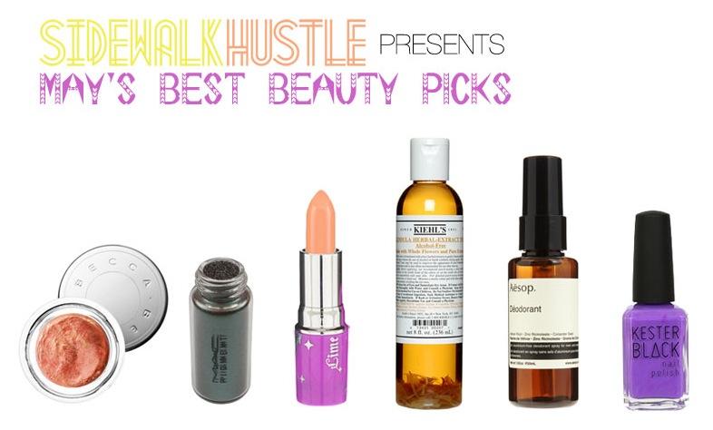 Sidewalk Hustle May Beauty Picks