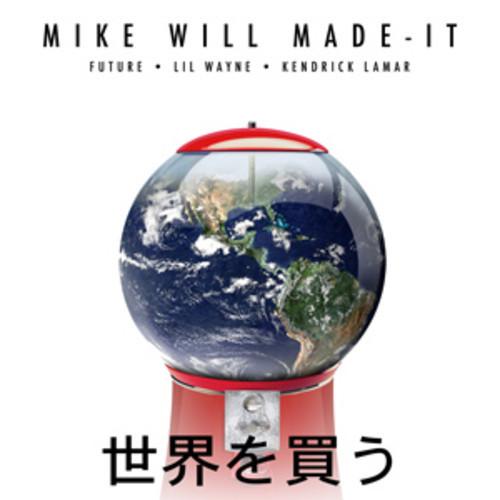 Mike Will Made It - Buy The World Future Lil Wayne Kendrick Lamar