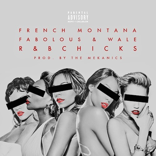 French Montana R B Bitches Fabolous Wale