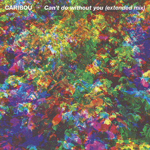 Caribou Can't Do Without You Extended Mix