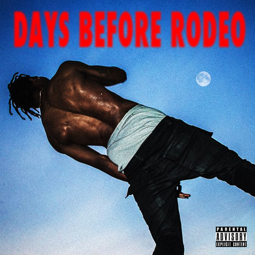 Travis Scott Days Before Rodeo Mixtape Stream