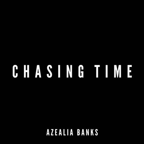 Azealia Banks Chasing Time