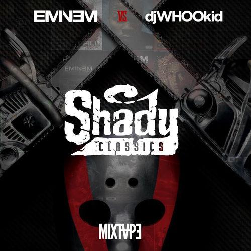 Eminem vs. DJ Whoo Kid Shady Classics Mixtape
