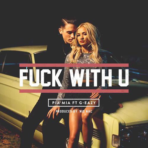 Pia Mia Fck With You G-Eazy Remix