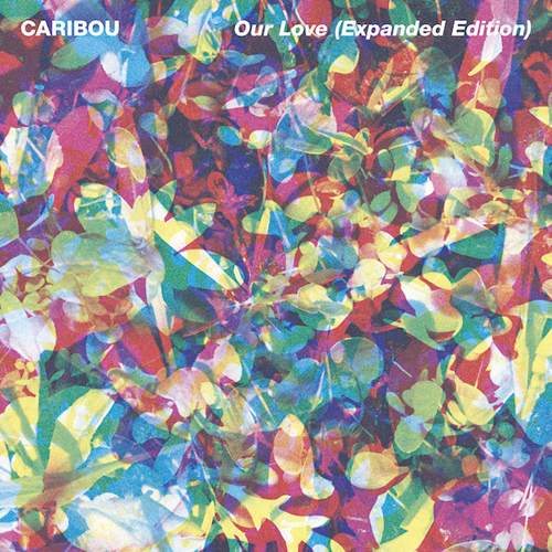 Caribou Our Love Expanded Edition Remixes