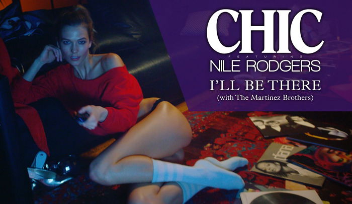 CHIC Ill Be There ft Niles Rodgers Karlie Kloss
