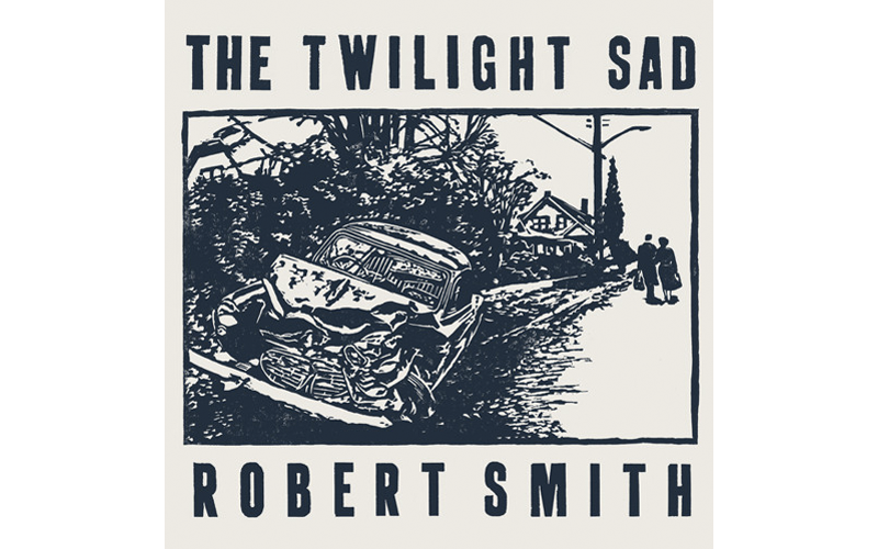 Robert Smith There's a Girl in the Corner Twilight Sad Cover