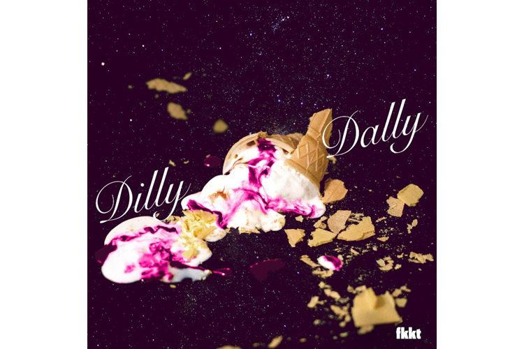dilly-dally-fkkt-ep